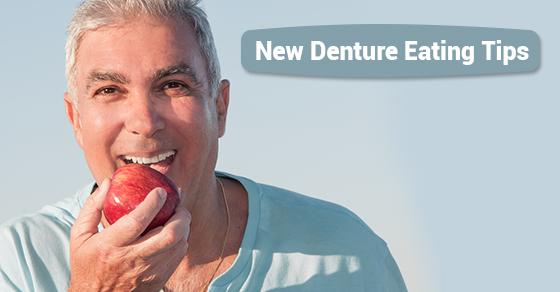 New Denture Eating Tips.