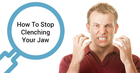 How To Stop Clenching Your Jaw