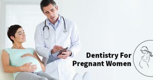 Dentistry for pregnant women