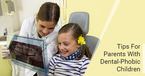 Tips For Parents With Dental Phobic Children