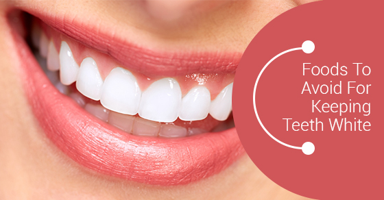 Foods To Avoid For Keeping Teeth White