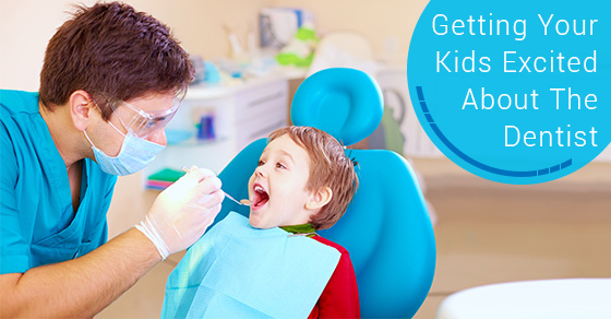 Getting Your Kids Excited About The Dentist.