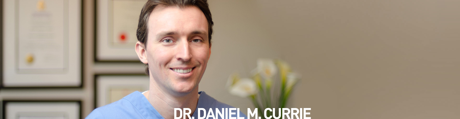 Dr. Daniel. M. Currie - Pearl Dental Burlington